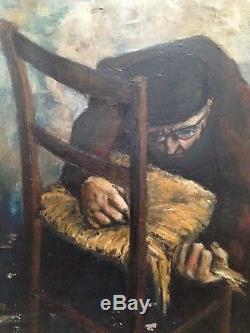 Ancien tableau Expressionniste Le Rempailleur de chaise Huile sur toile signée
